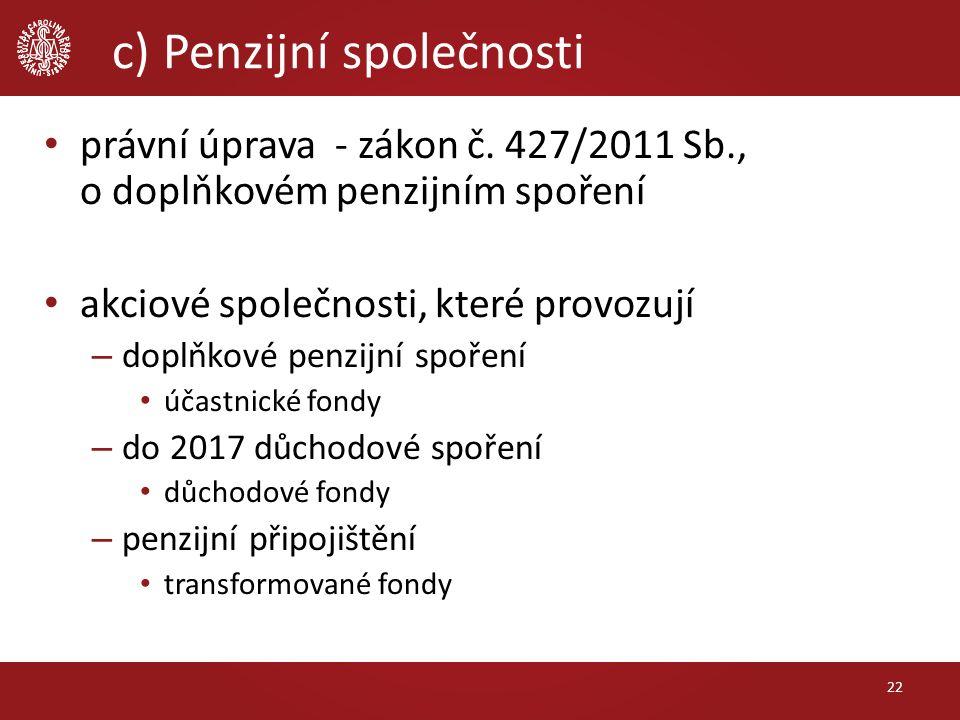 c) Penzijní společnosti právní úprava - zákon č.