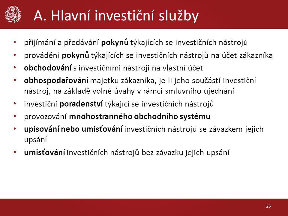 A. Hlavní investiční služby 25 přijímání a předávání pokynů týkajících se investičních nástrojů provádění pokynů týkajících se investičních nástrojů n