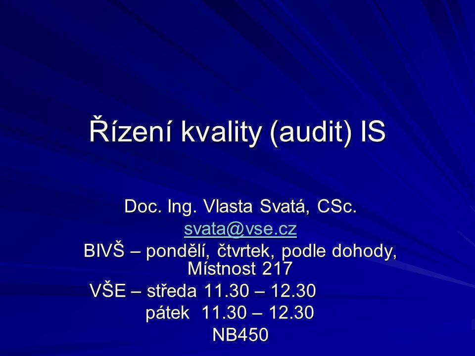 Řízení kvality (audit) IS Doc. Ing. Vlasta Svatá, CSc.