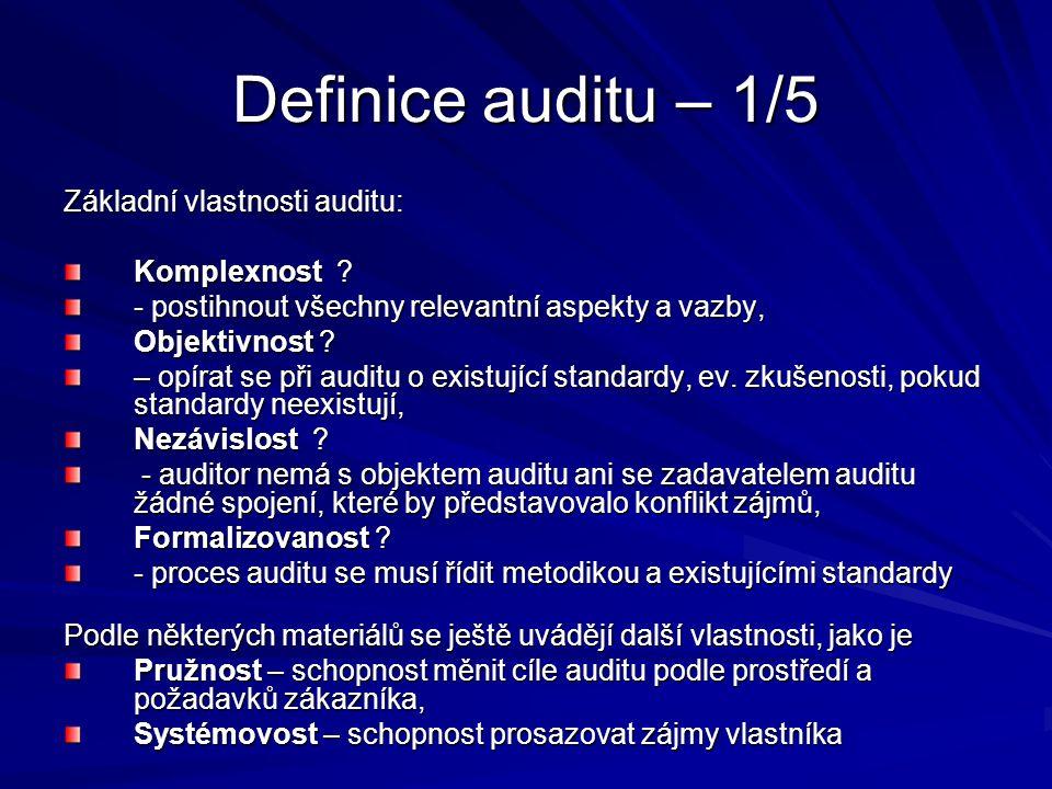 Definice auditu – 1/5 Základní vlastnosti auditu: Komplexnost .