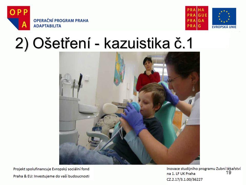 2) Ošetření - kazuistika č.1 19