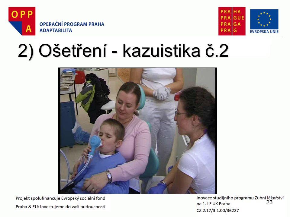 2) Ošetření - kazuistika č.2 23