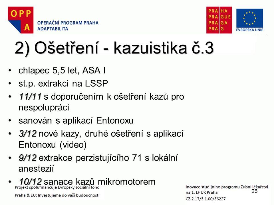 2) Ošetření - kazuistika č.3 chlapec 5,5 let, ASA I st.p.