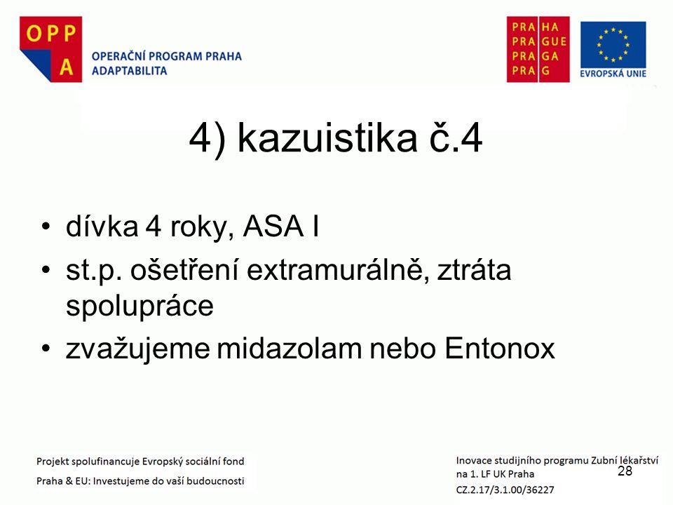 4) kazuistika č.4 dívka 4 roky, ASA I st.p.