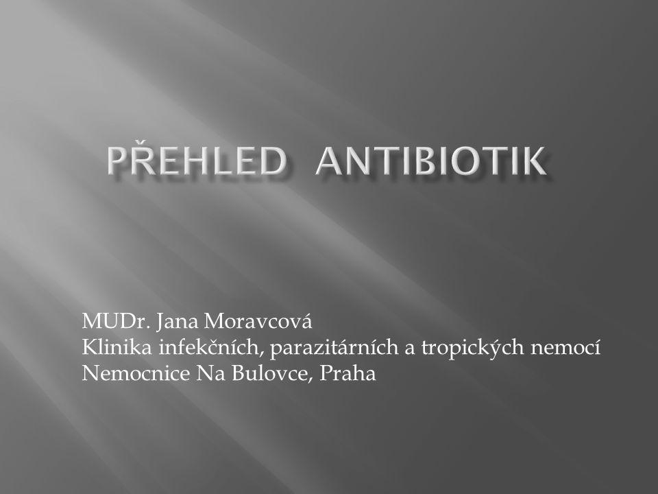  antibiotika (ATB) jsou látky inhibující množení mikroorganismů nebo usmrcující mikroorganismy  produkty bakterií a plísní nebo (semi)syntetické sloučeniny  ve standardní léčbě infekčních nemocí již desítky let