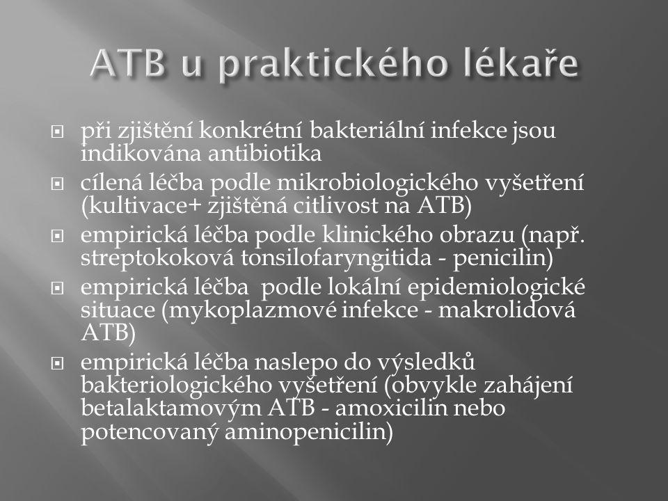  při zjištění konkrétní bakteriální infekce jsou indikována antibiotika  cílená léčba podle mikrobiologického vyšetření (kultivace+ zjištěná citlivo