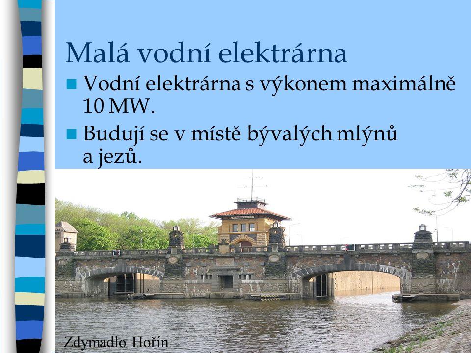 Malá vodní elektrárna Vodní elektrárna s výkonem maximálně 10 MW.