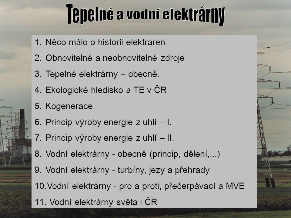 - první elektrárny = konec 19.a začátek 20.