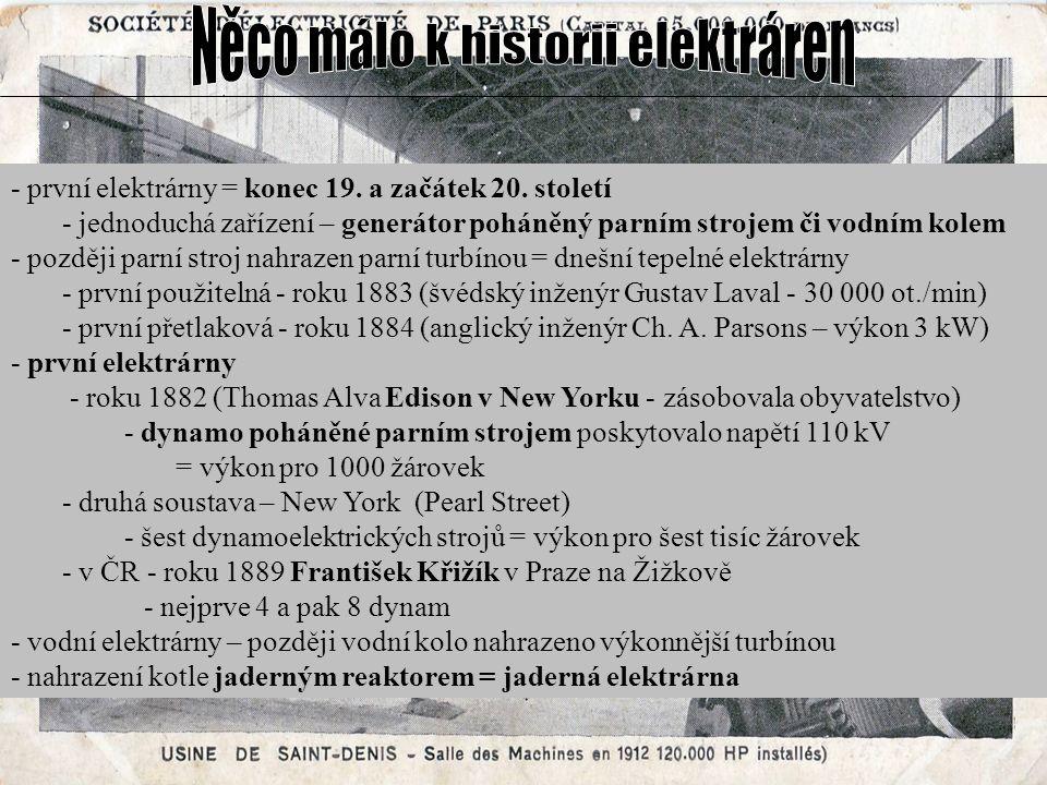 - první elektrárny = konec 19. a začátek 20.