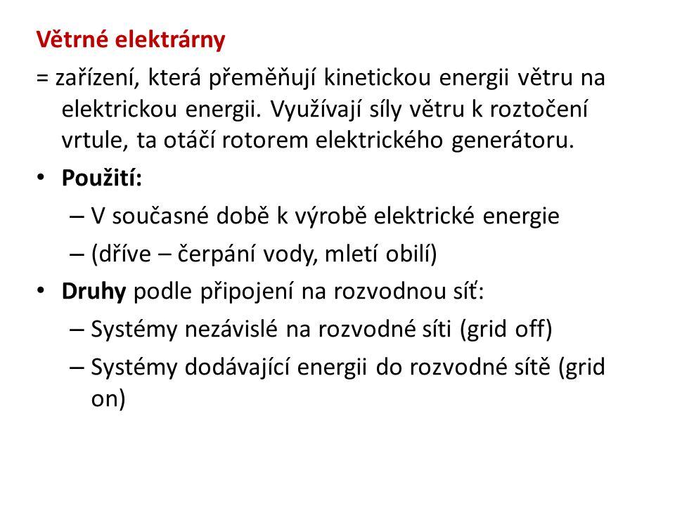 Větrné elektrárny = zařízení, která přeměňují kinetickou energii větru na elektrickou energii.