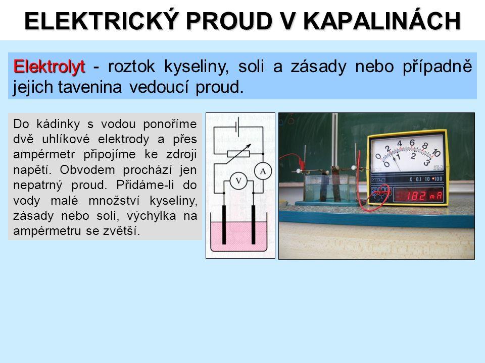 Elektrolyt Elektrolyt - roztok kyseliny, soli a zásady nebo případně jejich tavenina vedoucí proud.