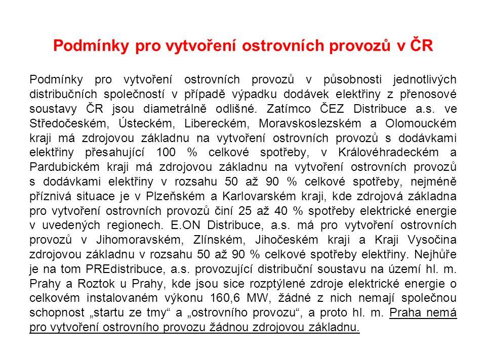 Podmínky pro vytvoření ostrovních provozů v ČR Podmínky pro vytvoření ostrovních provozů v působnosti jednotlivých distribučních společností v případě výpadku dodávek elektřiny z přenosové soustavy ČR jsou diametrálně odlišné.