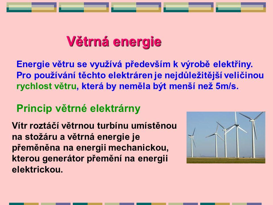 Větrná energie Energie větru se využívá především k výrobě elektřiny.