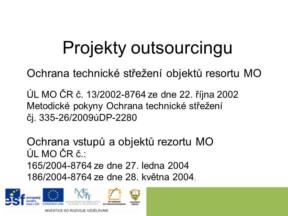 Projekty outsourcingu Ochrana technické střežení objektů resortu MO ÚL MO ČR č.
