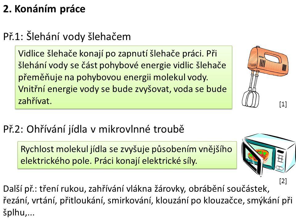 Vnitřní energie těles je tvořena: a)Pohybovou energií všech molekul b)Polohovou energií molekul -tu lze měnit např.