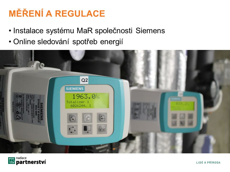 MĚŘENÍ A REGULACE Instalace systému MaR společnosti Siemens Online sledování spotřeb energií