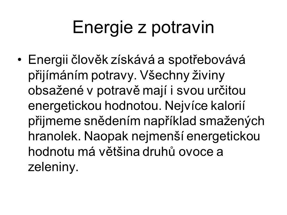 Energie z potravin Energii člověk získává a spotřebovává přijímáním potravy.