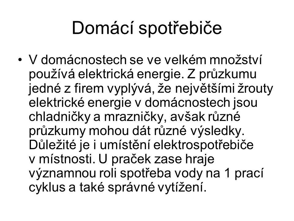 Domácí spotřebiče V domácnostech se ve velkém množství používá elektrická energie.