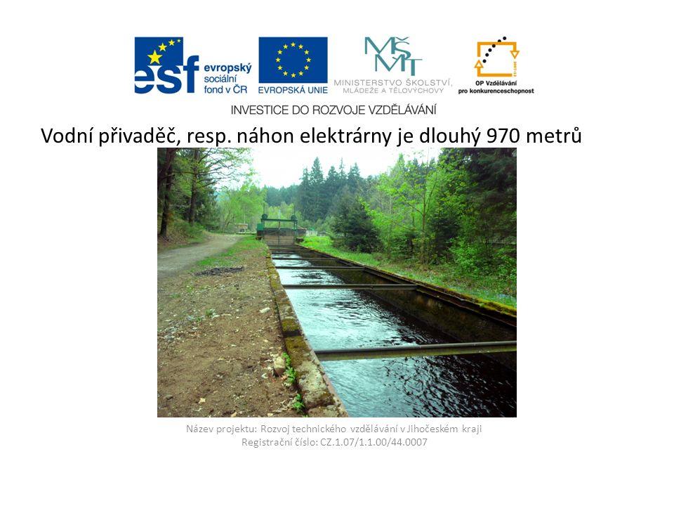 Název projektu: Rozvoj technického vzdělávání v Jihočeském kraji Registrační číslo: CZ.1.07/1.1.00/44.0007 Vodní přivaděč, resp.