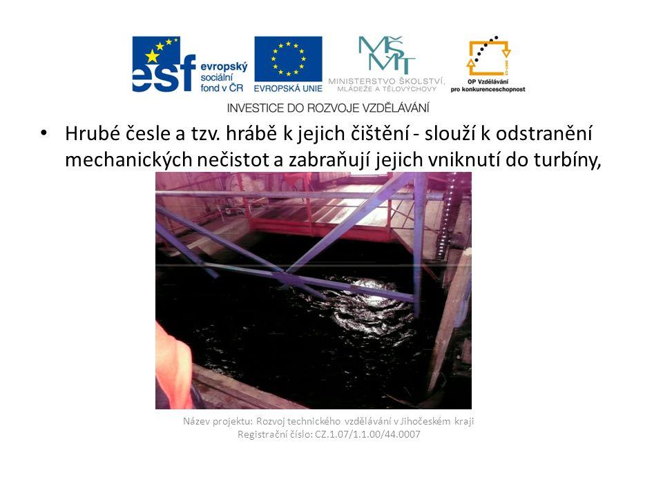 Název projektu: Rozvoj technického vzdělávání v Jihočeském kraji Registrační číslo: CZ.1.07/1.1.00/44.0007 Hrubé česle a tzv.