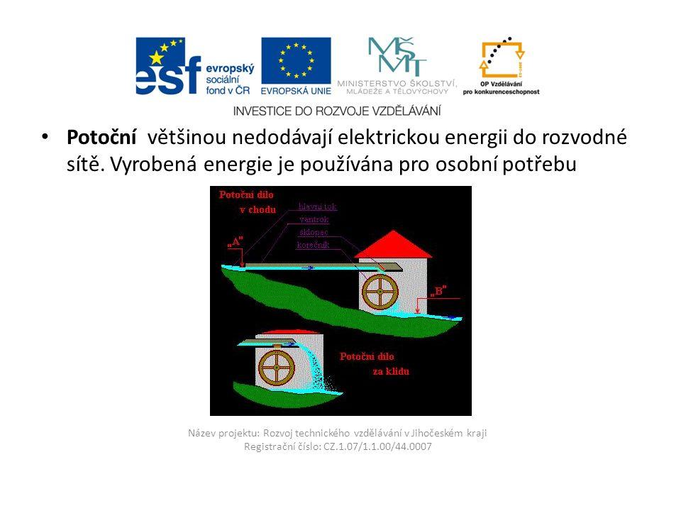 Název projektu: Rozvoj technického vzdělávání v Jihočeském kraji Registrační číslo: CZ.1.07/1.1.00/44.0007 Potoční většinou nedodávají elektrickou energii do rozvodné sítě.