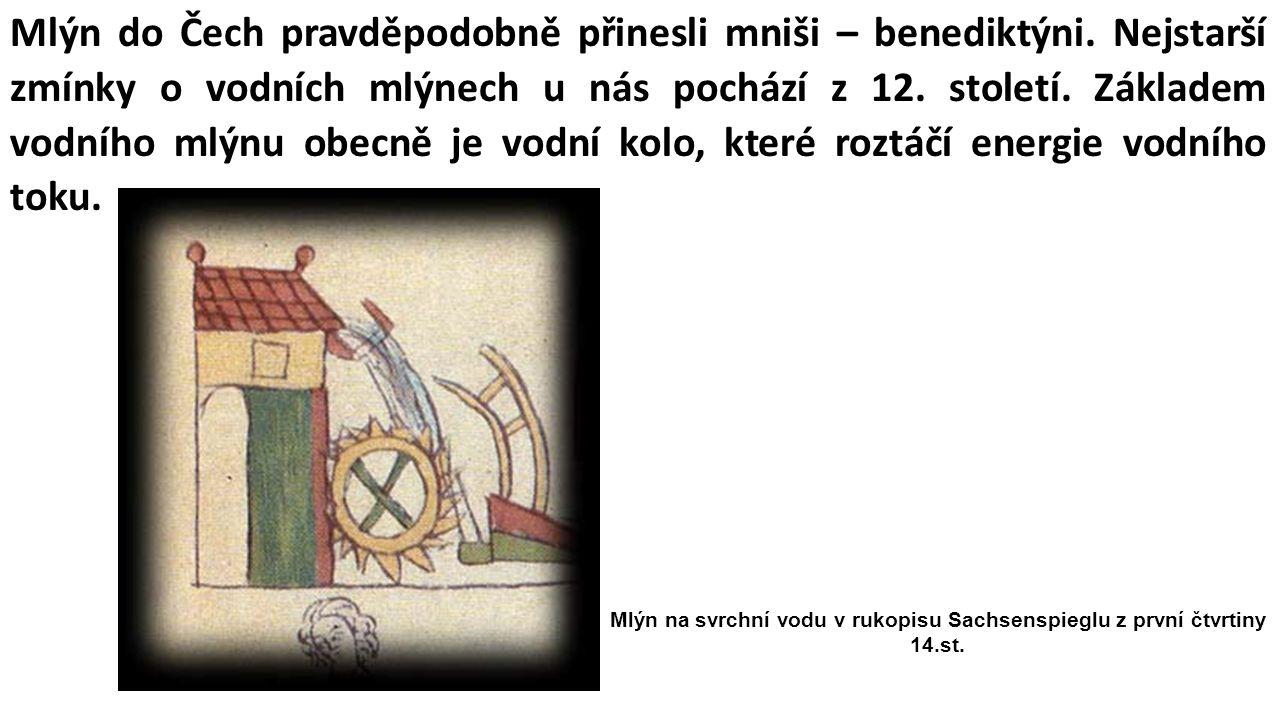 Mlýn do Čech pravděpodobně přinesli mniši – benediktýni.