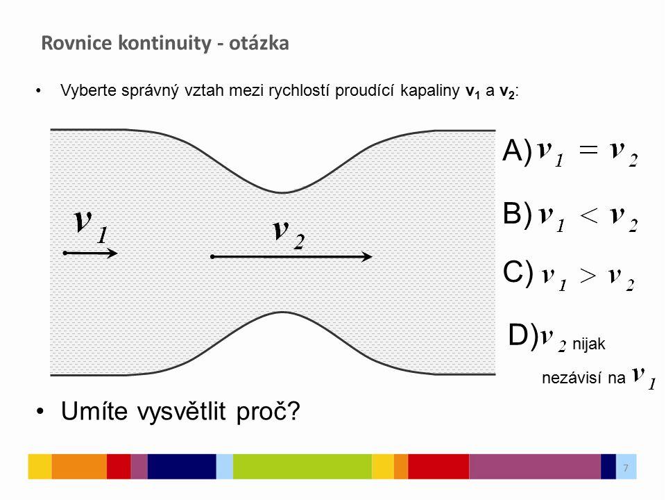 Vyberte správný vztah mezi rychlostí proudící kapaliny v 1 a v 2 : Umíte vysvětlit proč.