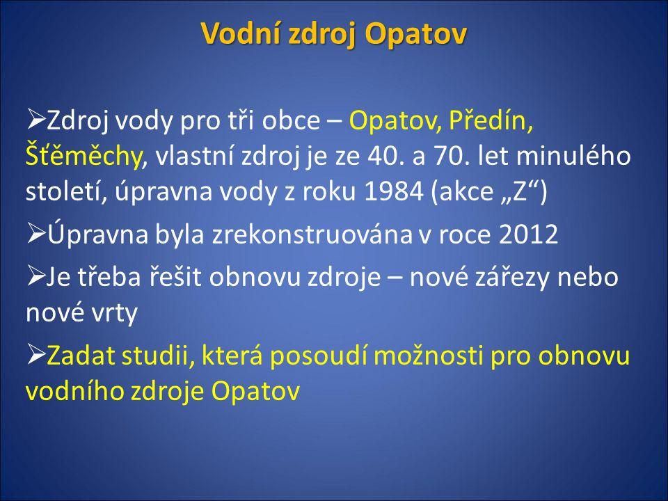 Vodní zdroj Opatov  Zdroj vody pro tři obce – Opatov, Předín, Šťěměchy, vlastní zdroj je ze 40. a 70. let minulého století, úpravna vody z roku 1984