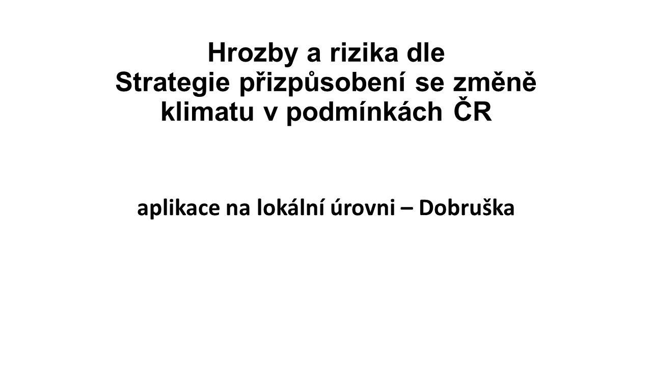 Hrozby a rizika dle Strategie přizpůsobení se změně klimatu v podmínkách ČR aplikace na lokální úrovni – Dobruška