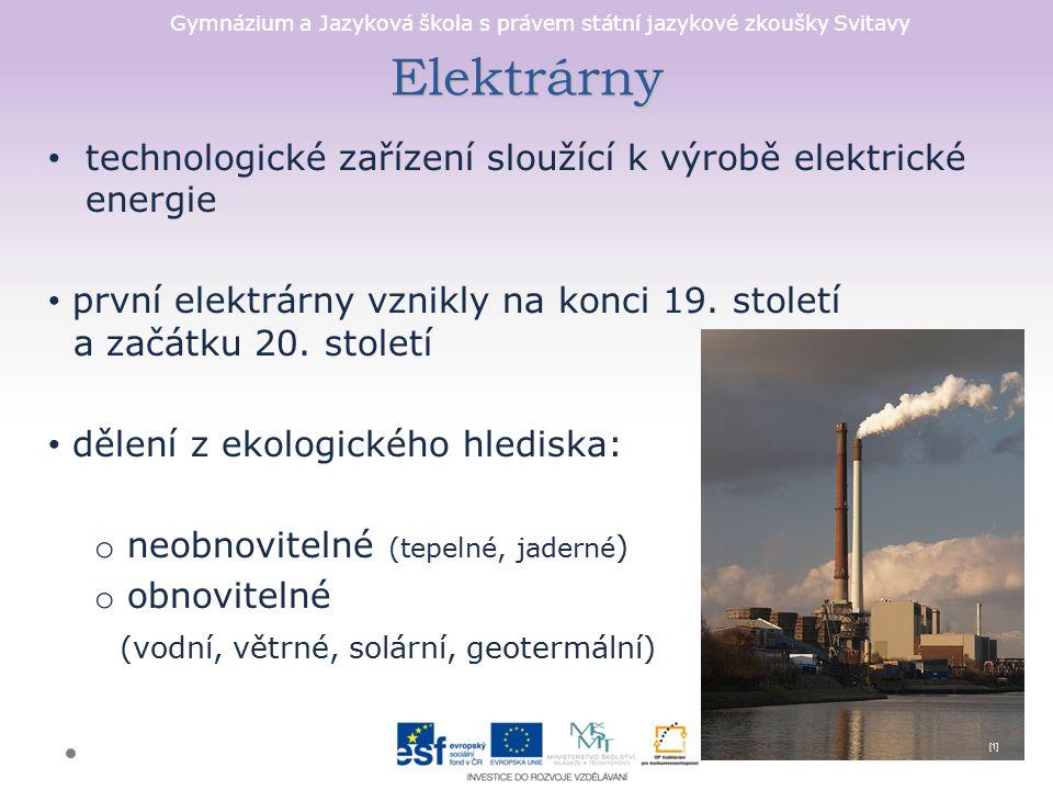 Gymnázium a Jazyková škola s právem státní jazykové zkoušky Svitavy Elektrárny technologické zařízení sloužící k výrobě elektrické energie první elekt