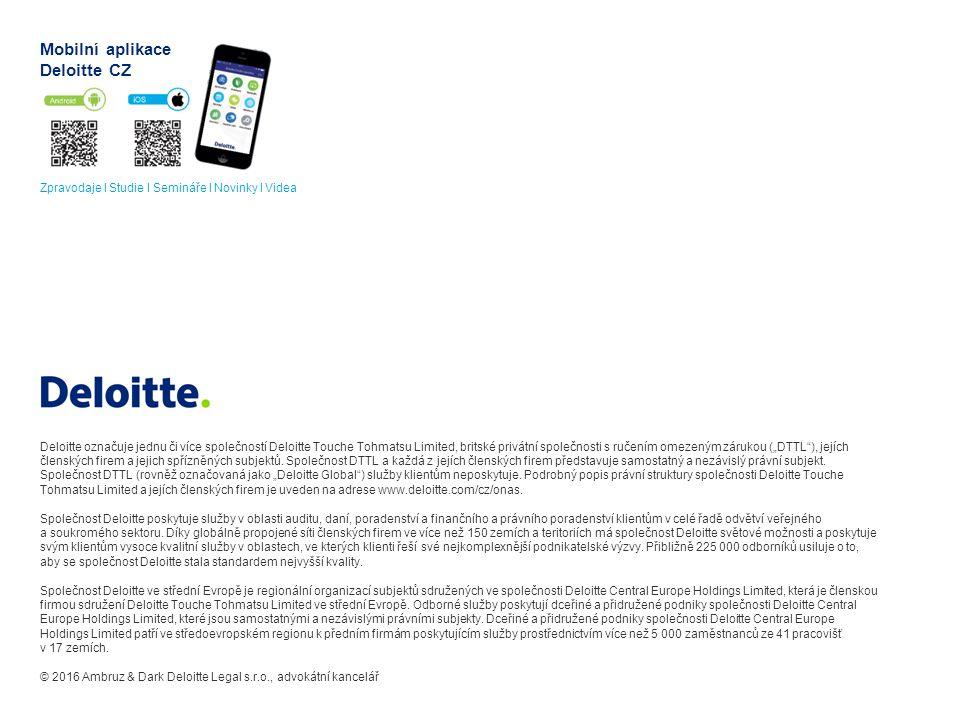 """Deloitte označuje jednu či více společností Deloitte Touche Tohmatsu Limited, britské privátní společnosti s ručením omezeným zárukou (""""DTTL""""), jejích"""