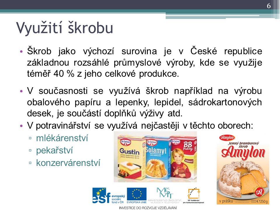 Využití škrobu Škrob jako výchozí surovina je v České republice základnou rozsáhlé průmyslové výroby, kde se využije téměř 40 % z jeho celkové produkce.