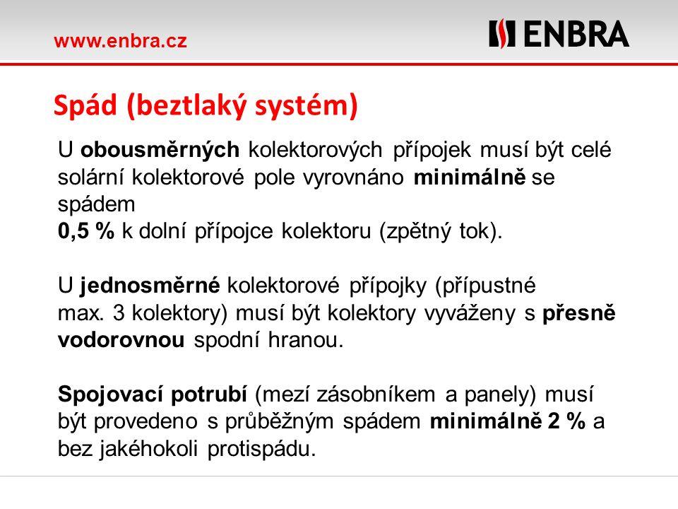 www.enbra.cz ROTEX Heat distribution Spád (beztlaký systém) U obousměrných kolektorových přípojek musí být celé solární kolektorové pole vyrovnáno minimálně se spádem 0,5 % k dolní přípojce kolektoru (zpětný tok).