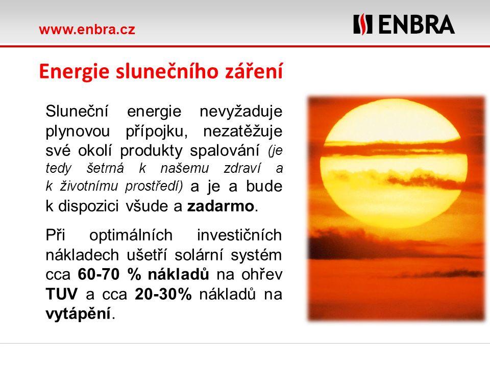 www.enbra.cz Sluneční energie nevyžaduje plynovou přípojku, nezatěžuje své okolí produkty spalování (je tedy šetrná k našemu zdraví a k životnímu pros