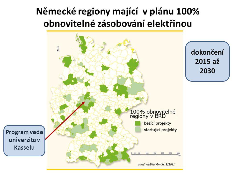 Německé regiony mající v plánu 100% obnovitelné zásobování elektřinou Program vede univerzita v Kasselu dokončení 2015 až 2030