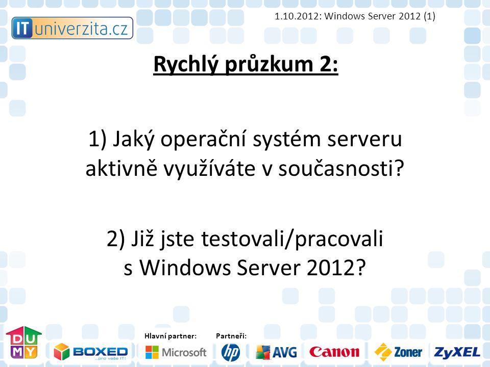 Hlavní partner:Partneři: Rychlý průzkum 2: 1) Jaký operační systém serveru aktivně využíváte v současnosti.