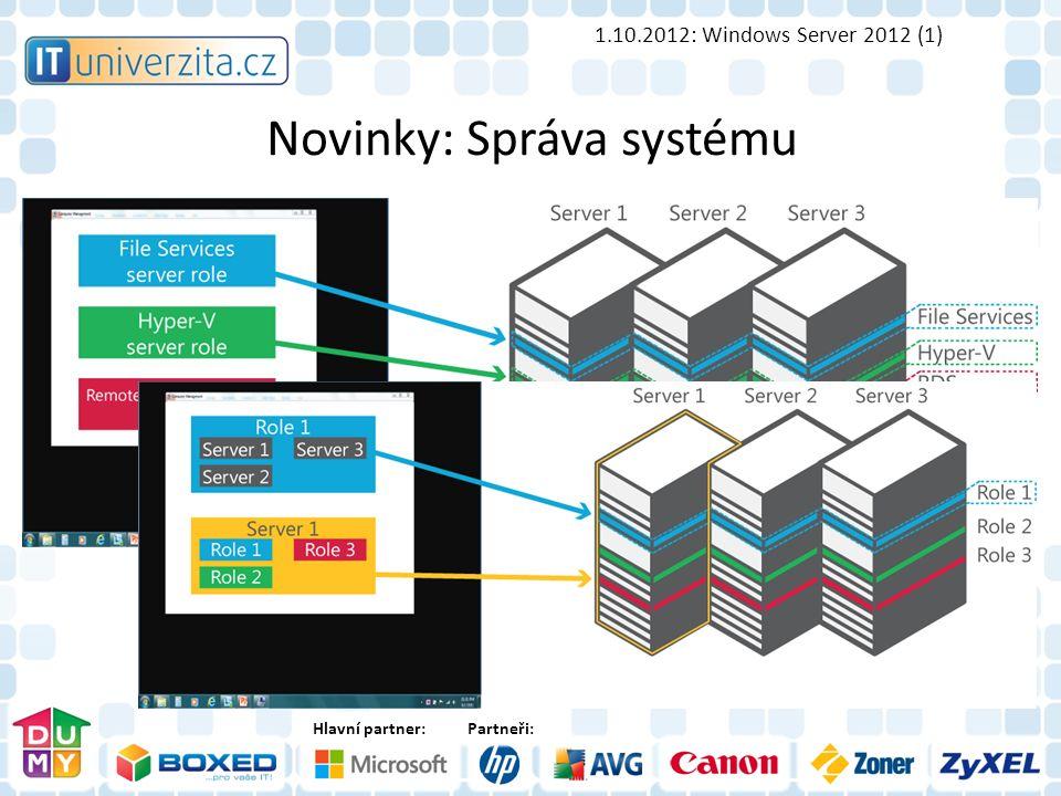 Hlavní partner:Partneři: Novinky: Správa systému 1.10.2012: Windows Server 2012 (1)