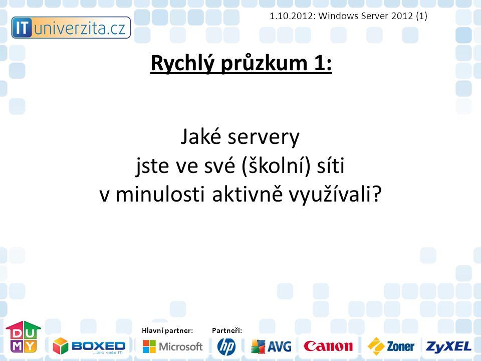 Hlavní partner:Partneři: Rychlý průzkum 1: Jaké servery jste ve své (školní) síti v minulosti aktivně využívali.