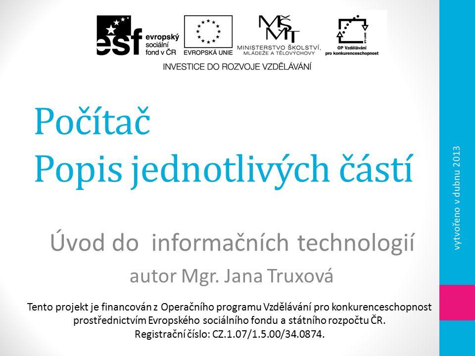 Tento projekt je financován z Operačního programu Vzdělávání pro konkurenceschopnost prostřednictvím Evropského sociálního fondu a státního rozpočtu ČR.