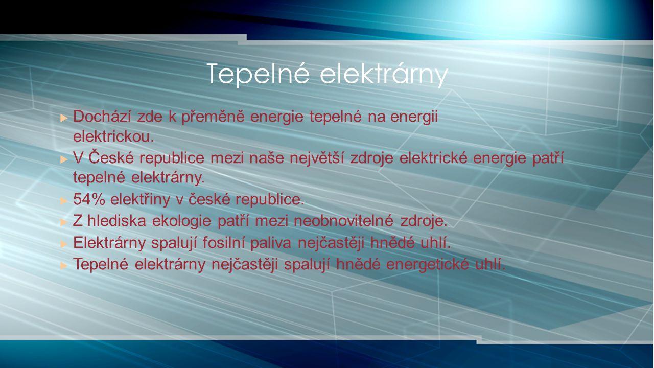  Dochází zde k přeměně energie tepelné na energii elektrickou.