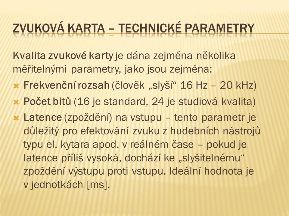 Další měřitelné technické parametry, které udávají kvalitu (obecného) zvukového adaptéru, jsou následující:  Celkové harmonické zkreslení (TDH)  Odstup signálu od šumu (SNR = Signal to Noise Ratio), ten se určuje jako poměr síly, resp.
