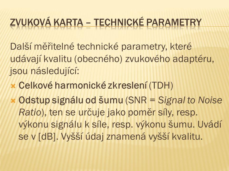 Další měřitelné technické parametry, které udávají kvalitu (obecného) zvukového adaptéru, jsou následující:  Celkové harmonické zkreslení (TDH)  Ods
