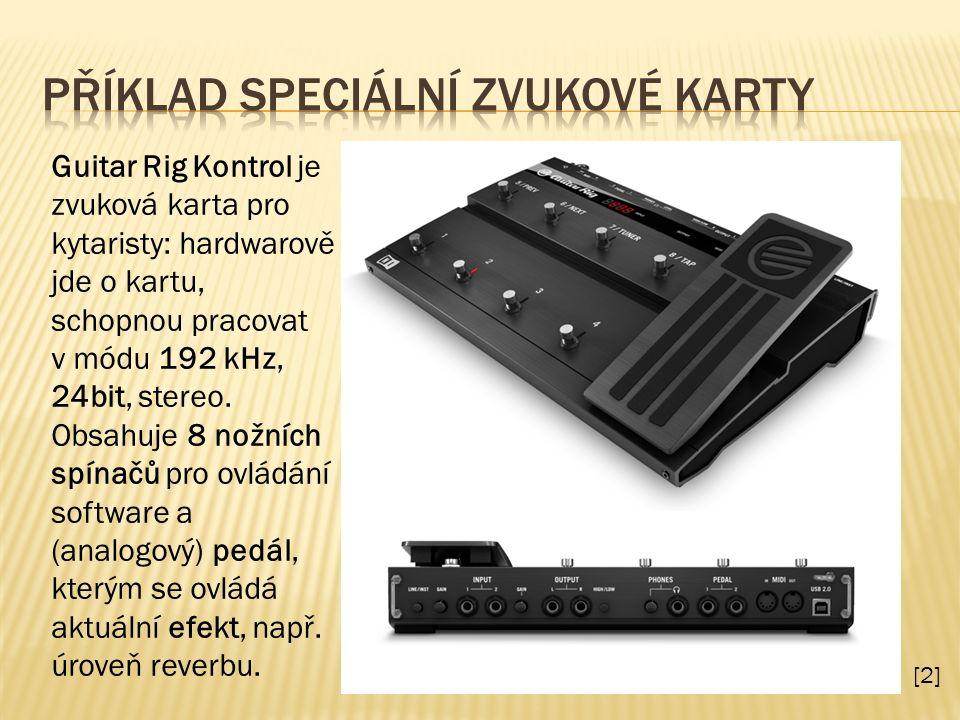 [2] Guitar Rig Kontrol je zvuková karta pro kytaristy: hardwarově jde o kartu, schopnou pracovat v módu 192 kHz, 24bit, stereo. Obsahuje 8 nožních spí