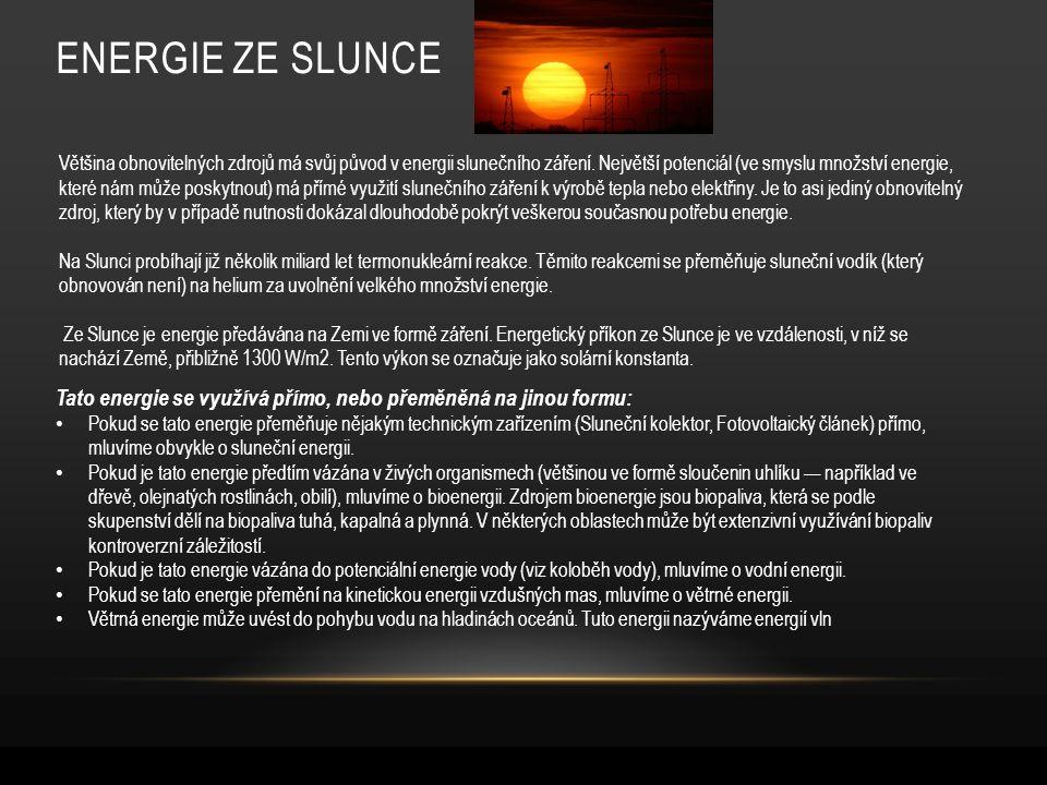 ENERGIE ZE SLUNCE Většina obnovitelných zdrojů má svůj původ v energii slunečního záření.