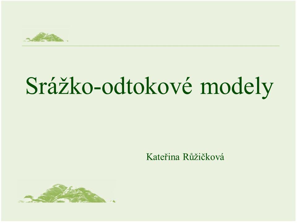 Srážko-odtokové modely Kateřina Růžičková