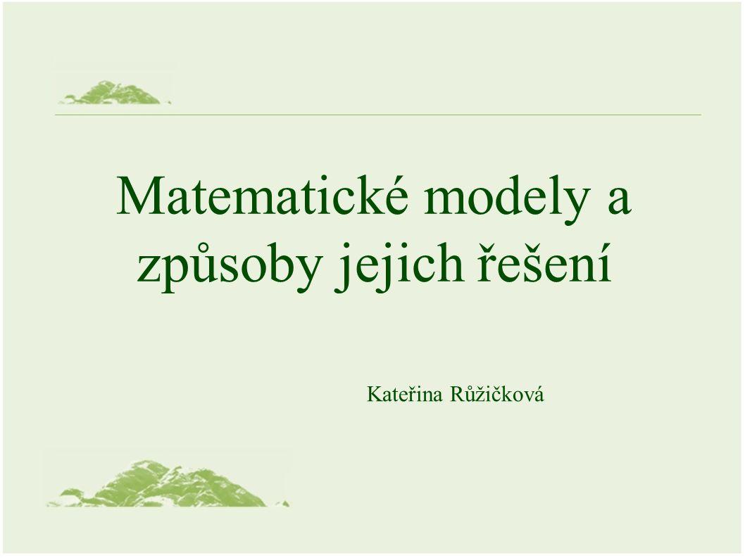 Řešení rovnic modelů Analytické řešení (analytické modely) –Exaktní řešení parciální diferenciální rovnice (spojité v prostoru a čase) –Mnoho zjednodušujících předpokladů Numerické řešení (numerické modely) –Přibližné řešení –Pro komlikovanější problémy, složitější podmínky
