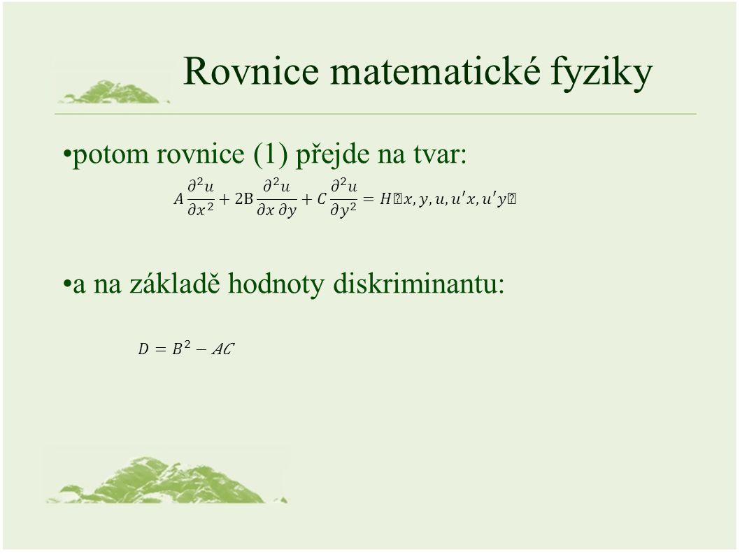 Rovnice vedení tepla matematický zápis: popisuje stejná neustálená pole jako rovnice Fourierova, ale zahrnuje i vnitřní zdroje a propady,