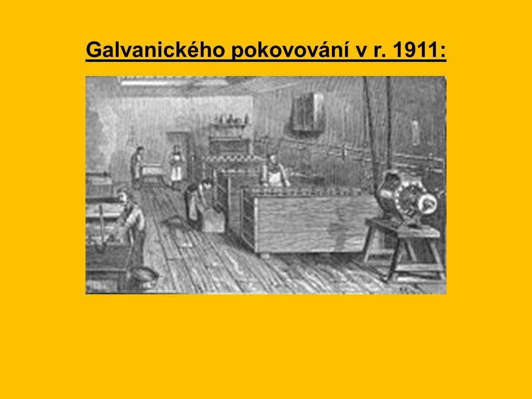 Galvanického pokovování v r. 1911: