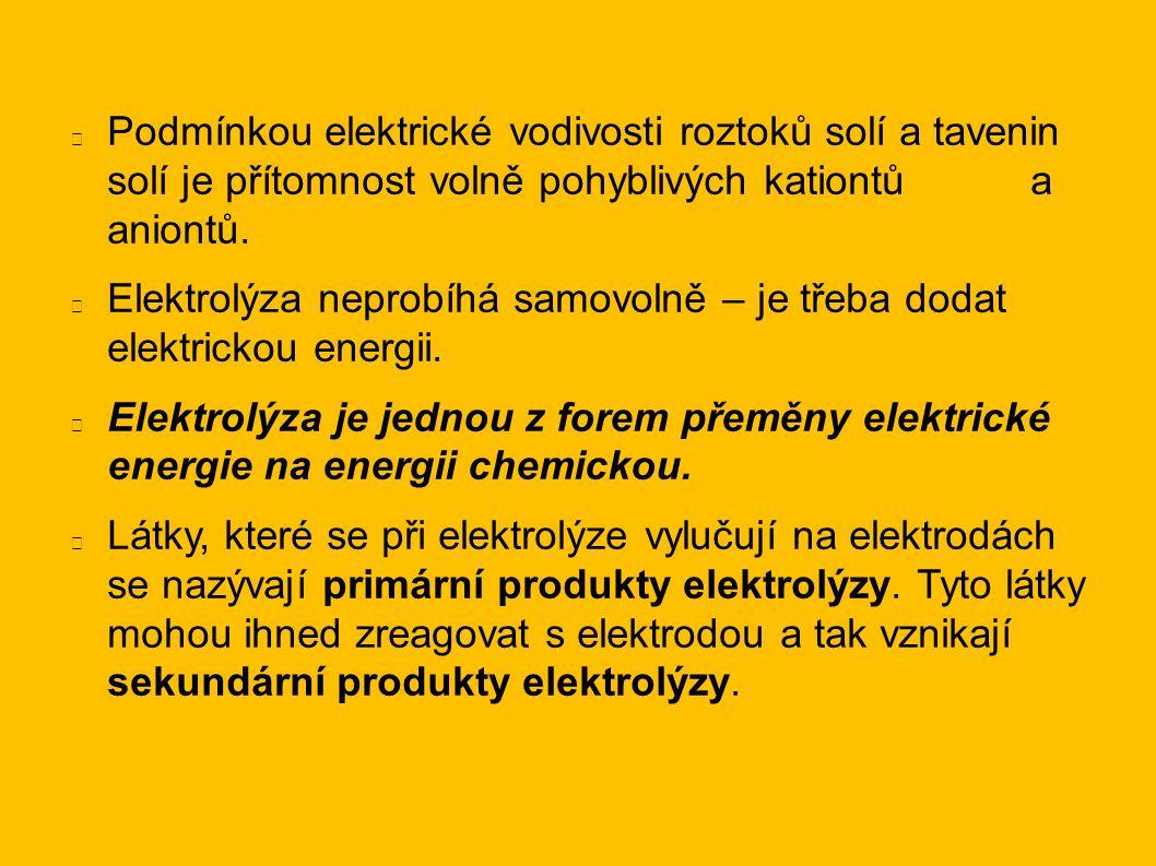 Podmínkou elektrické vodivosti roztoků solí a tavenin solí je přítomnost volně pohyblivých kationtů a aniontů. Elektrolýza neprobíhá samovolně – je tř