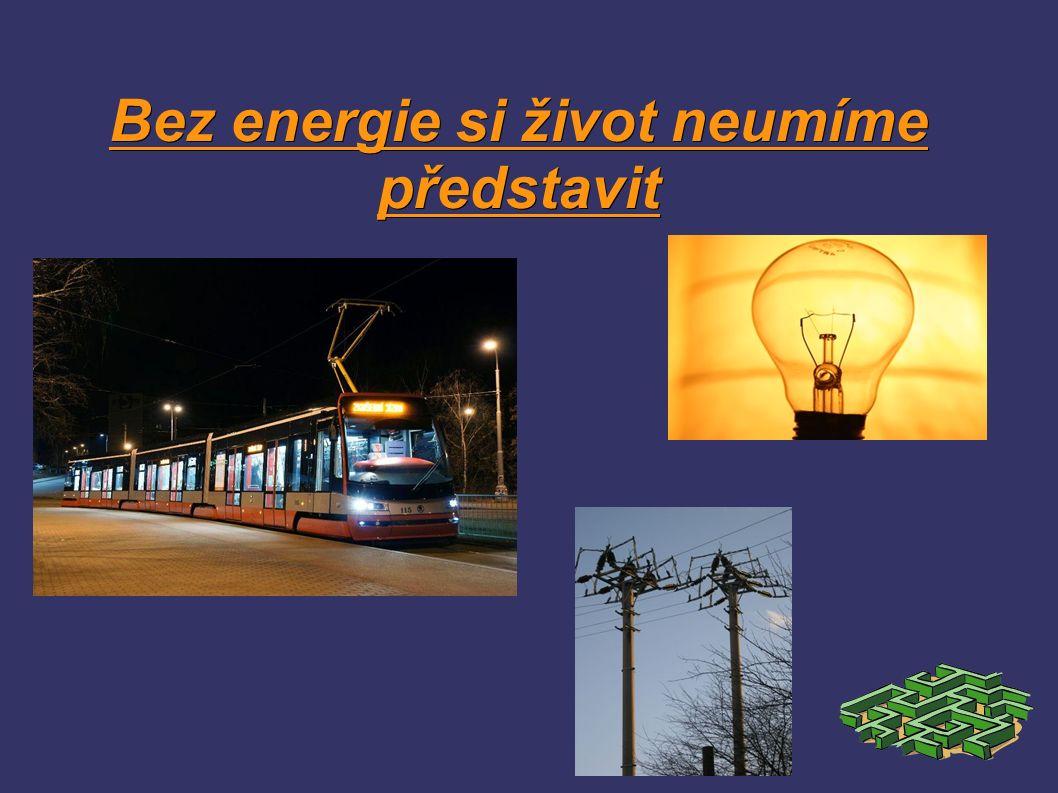Bez energie si život neumíme představit